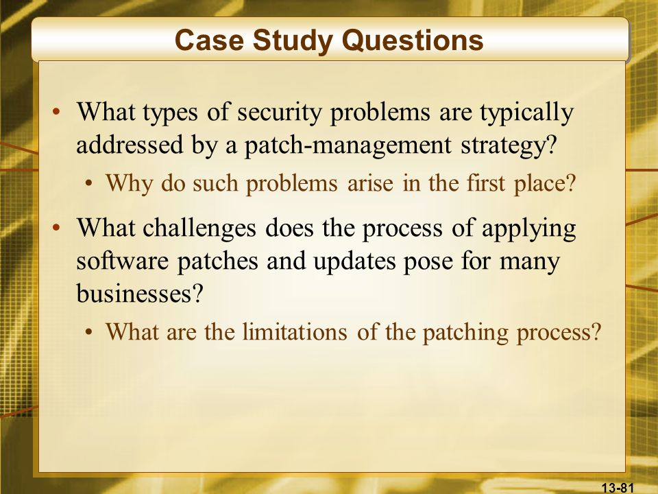 Case Study Questions What types of security problems are typically addressed by a patch-management strategy