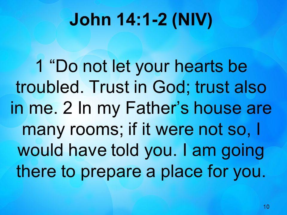 John 14:1-2 (NIV)