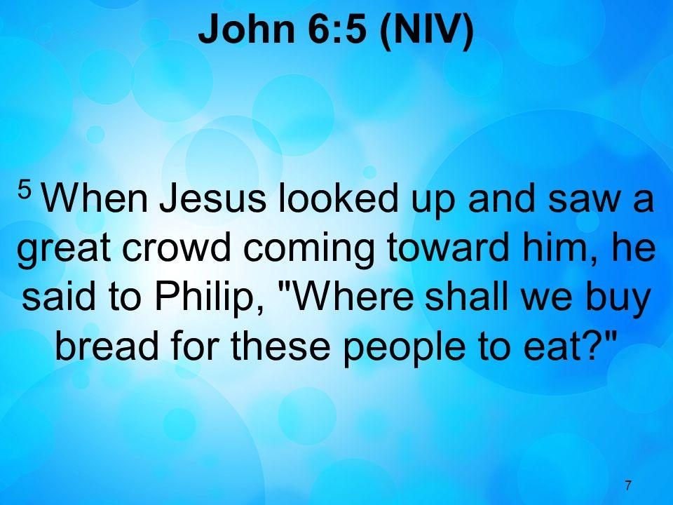 John 6:5 (NIV)