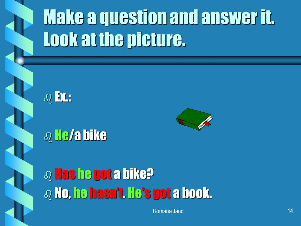 Make a question and answer it. Look at the picture.