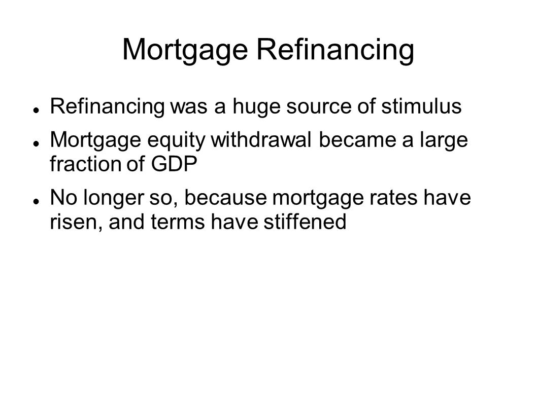 Mortgage Refinancing Refinancing was a huge source of stimulus