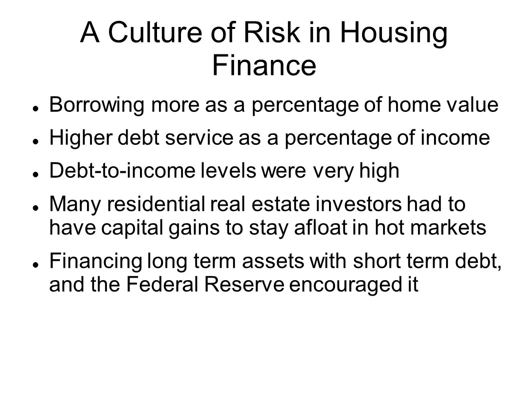 A Culture of Risk in Housing Finance