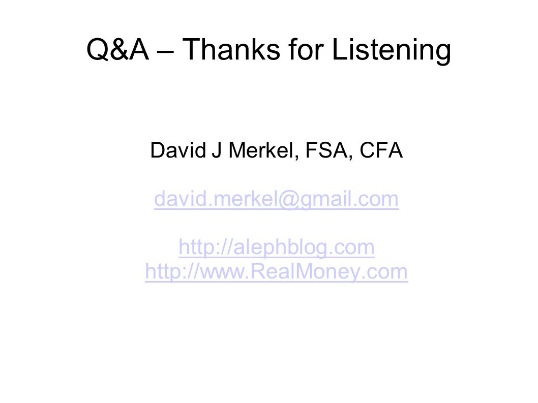 Q&A – Thanks for Listening