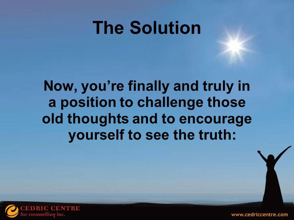 The Solution Now, you're finally and truly in