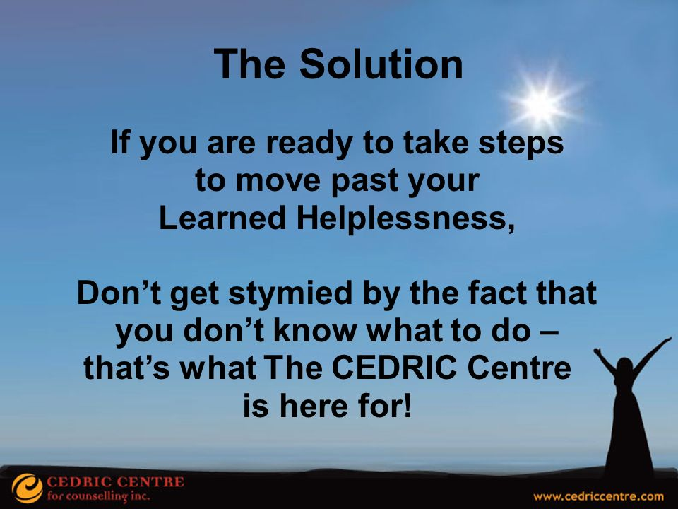 The Solution If you are ready to take steps to move past your