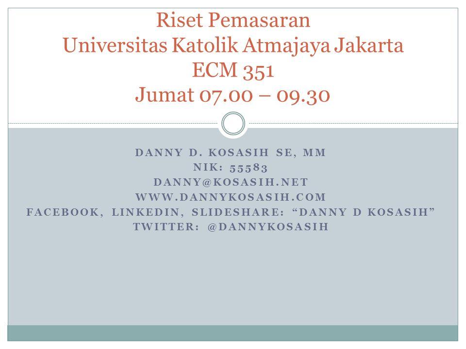 Riset Pemasaran Universitas Katolik Atmajaya Jakarta ECM 351 Jumat 07