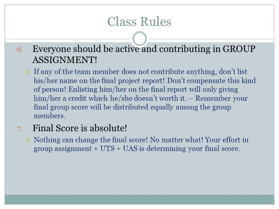 Class Rules Everyone should be active and contributing in GROUP ASSIGNMENT!