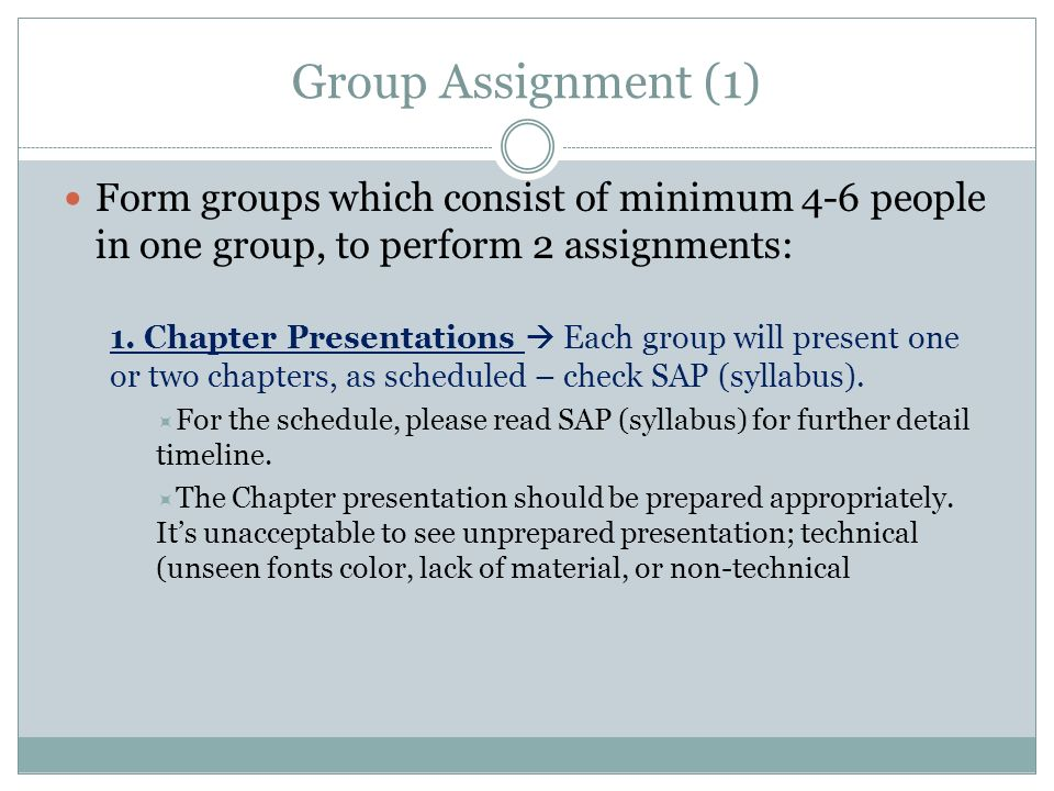 Group Assignment (1) Form groups which consist of minimum 4-6 people in one group, to perform 2 assignments: