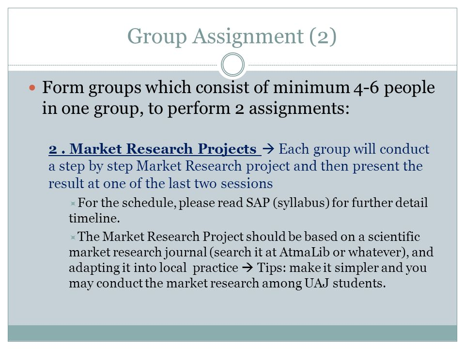 Group Assignment (2) Form groups which consist of minimum 4-6 people in one group, to perform 2 assignments: