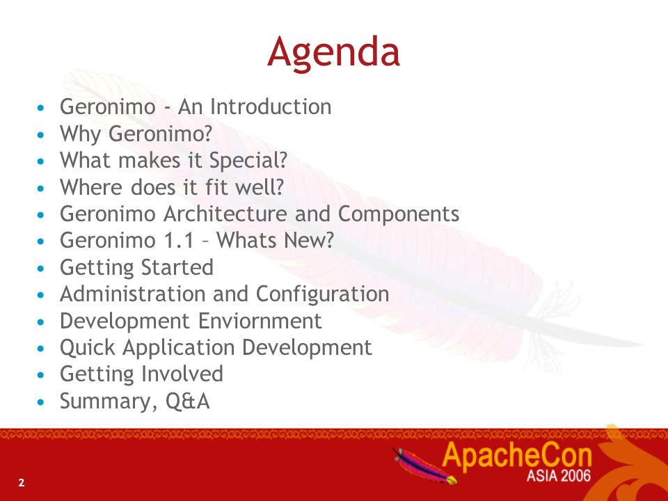 Agenda Geronimo - An Introduction Why Geronimo What makes it Special
