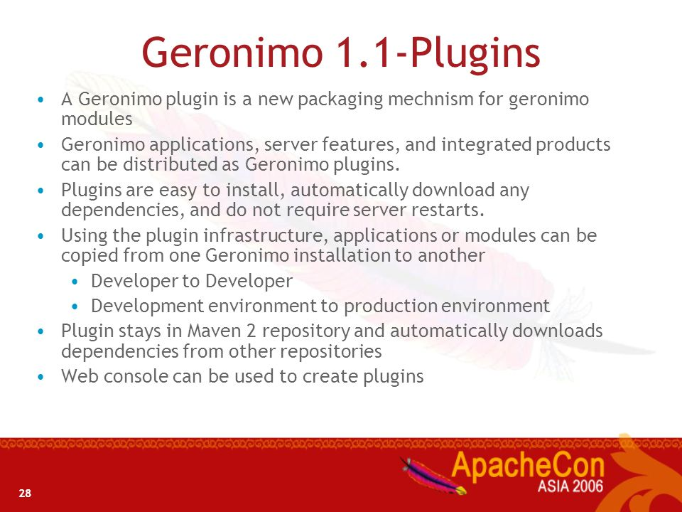 Geronimo 1.1-PluginsA Geronimo plugin is a new packaging mechnism for geronimo modules.