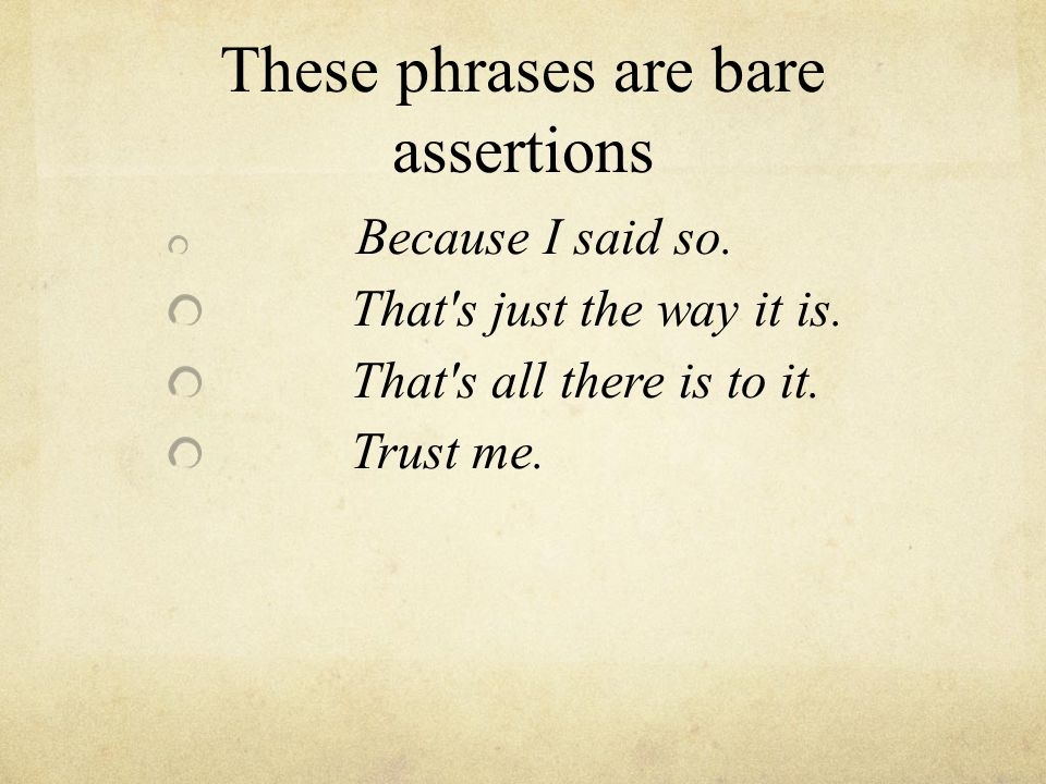 These phrases are bare assertions