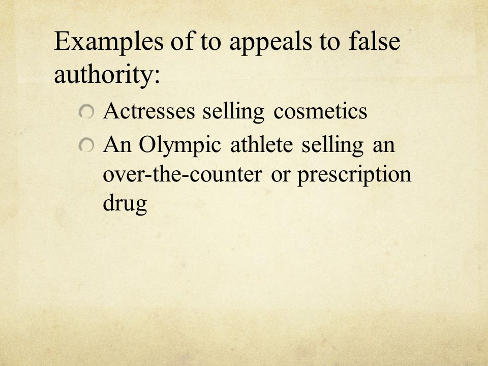 Examples of to appeals to false authority: