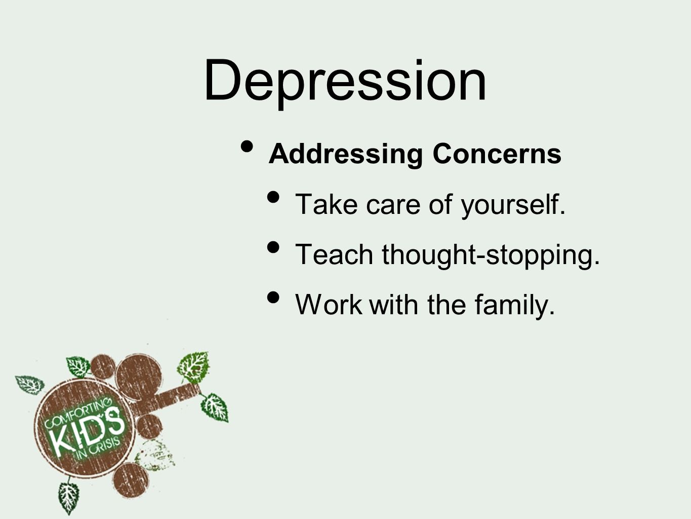 Depression Addressing Concerns Take care of yourself.
