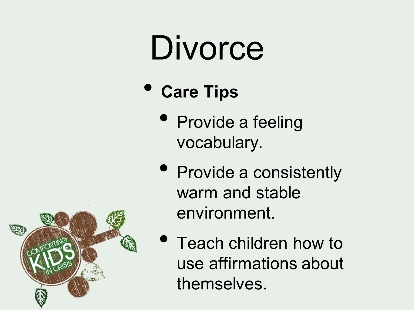 Divorce Care Tips Provide a feeling vocabulary.