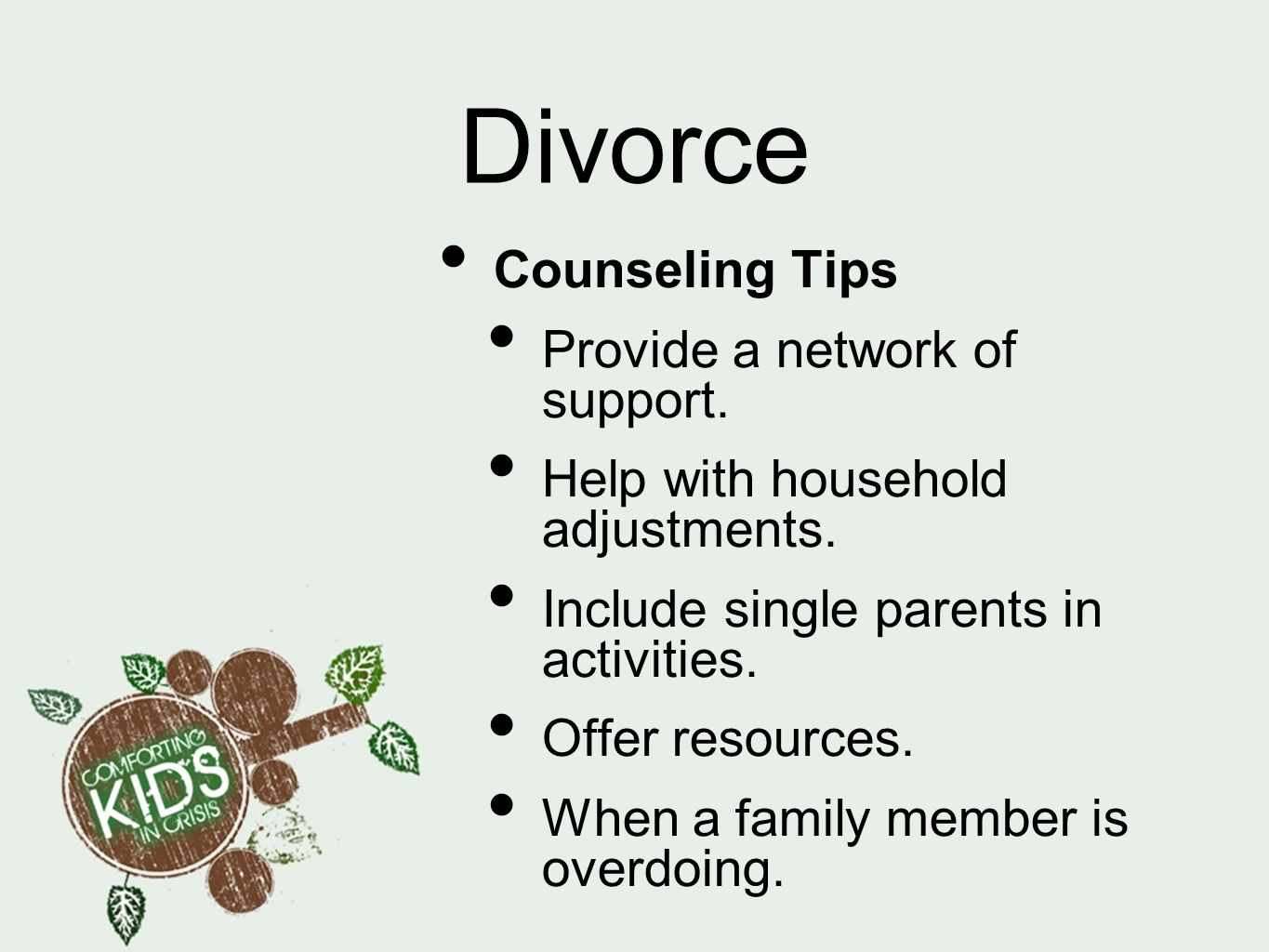 Divorce Counseling Tips Provide a network of support.