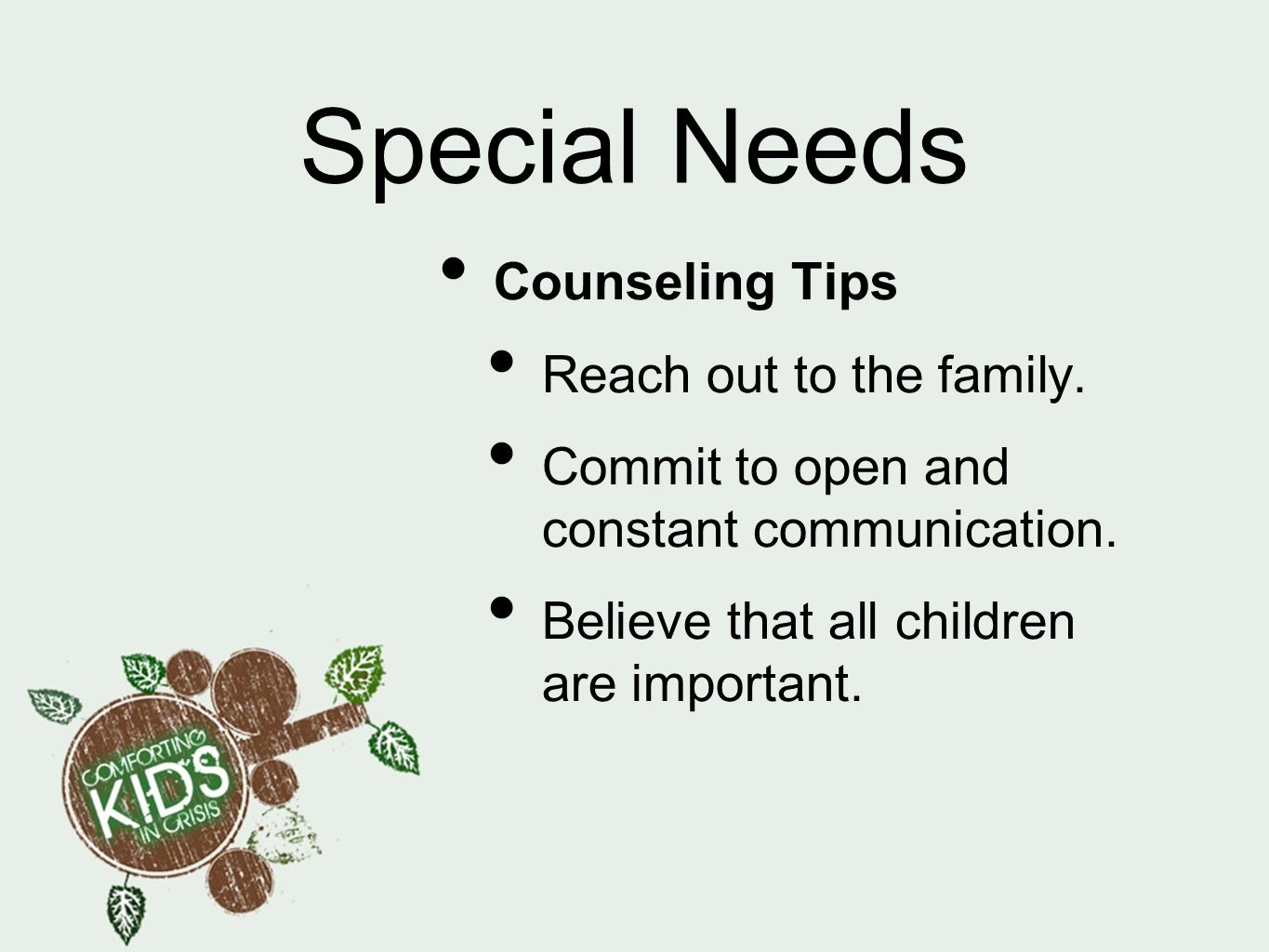 Special Needs Counseling Tips Reach out to the family.