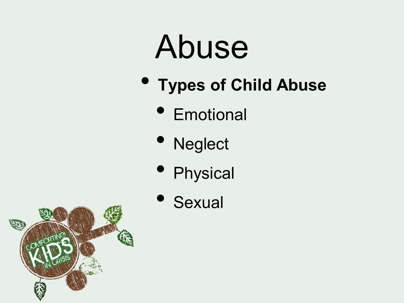 Abuse Types of Child Abuse Emotional Neglect Physical Sexual