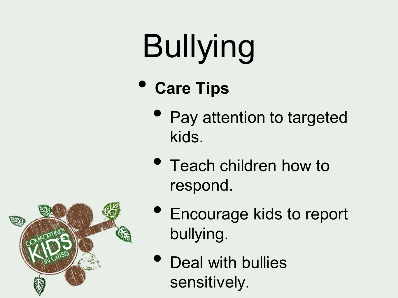 Bullying Care Tips Pay attention to targeted kids.