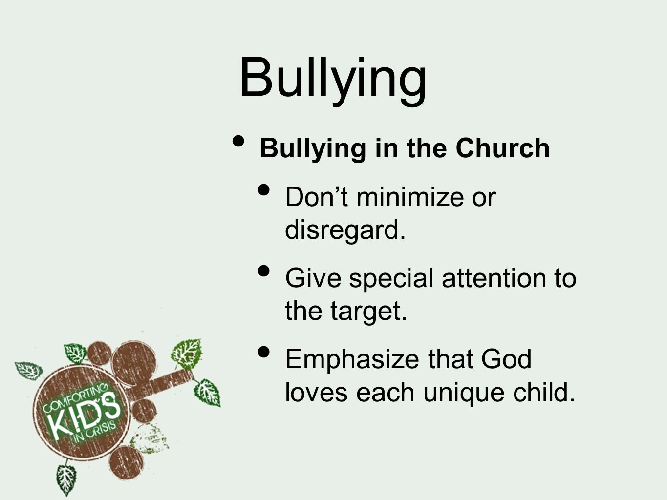 Bullying Bullying in the Church Don't minimize or disregard.