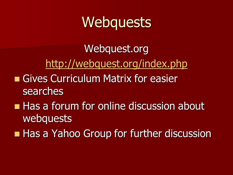 Webquests Webquest.org http://webquest.org/index.php