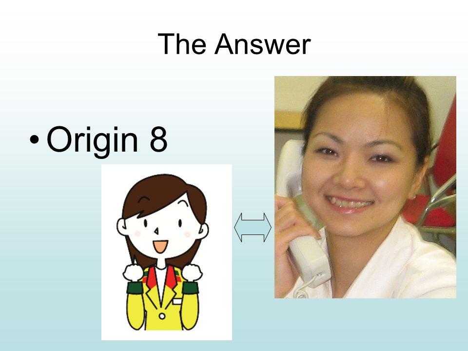 The Answer Origin 8