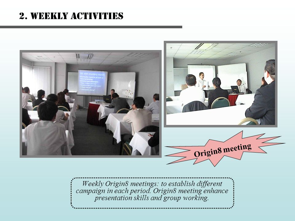 2. Weekly activities Origin8 meeting
