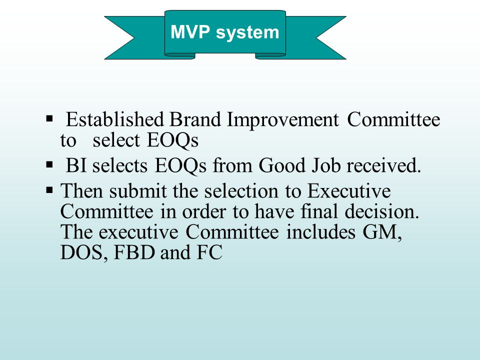Established Brand Improvement Committee to select EOQs