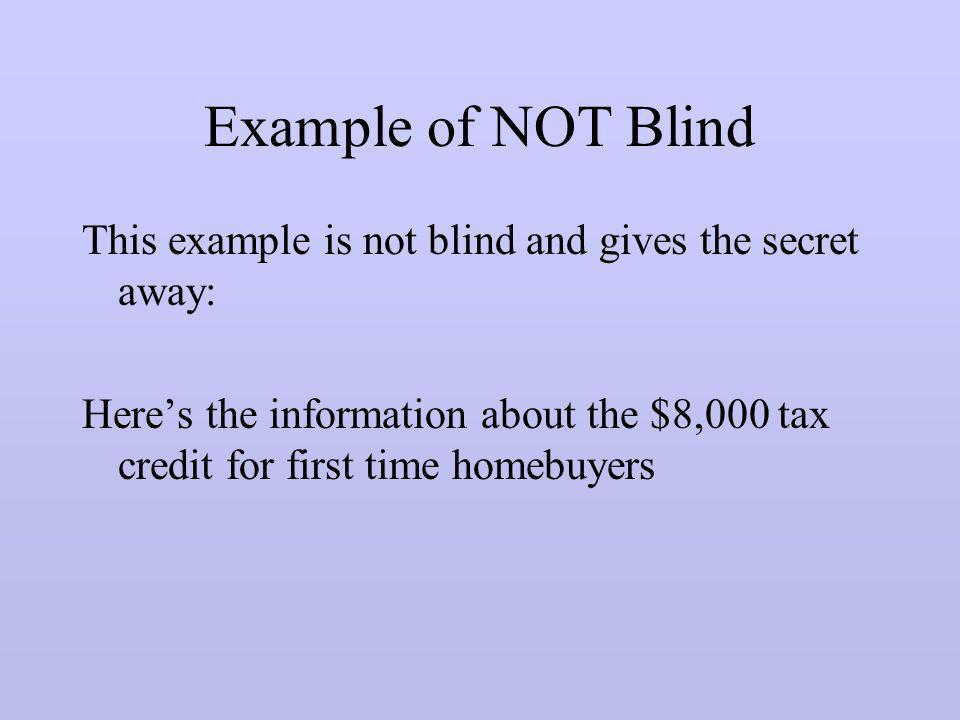 Example of NOT Blind This example is not blind and gives the secret away: