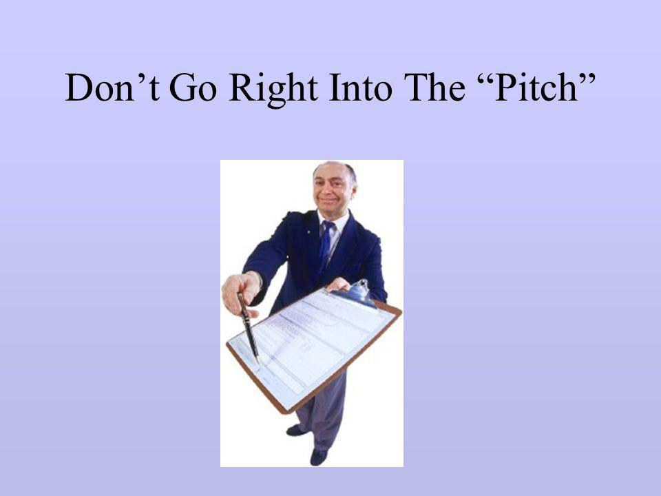 Don't Go Right Into The Pitch