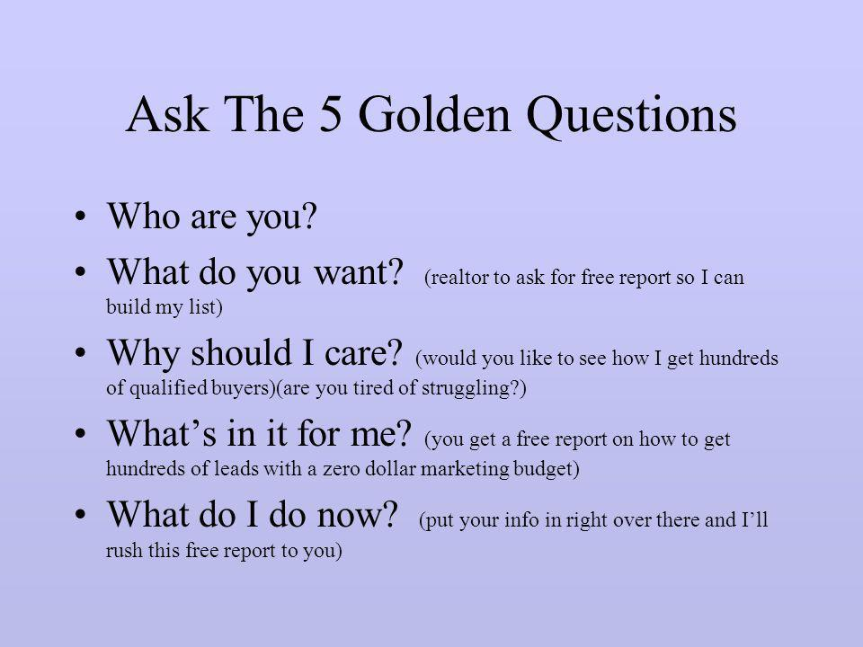 Ask The 5 Golden Questions