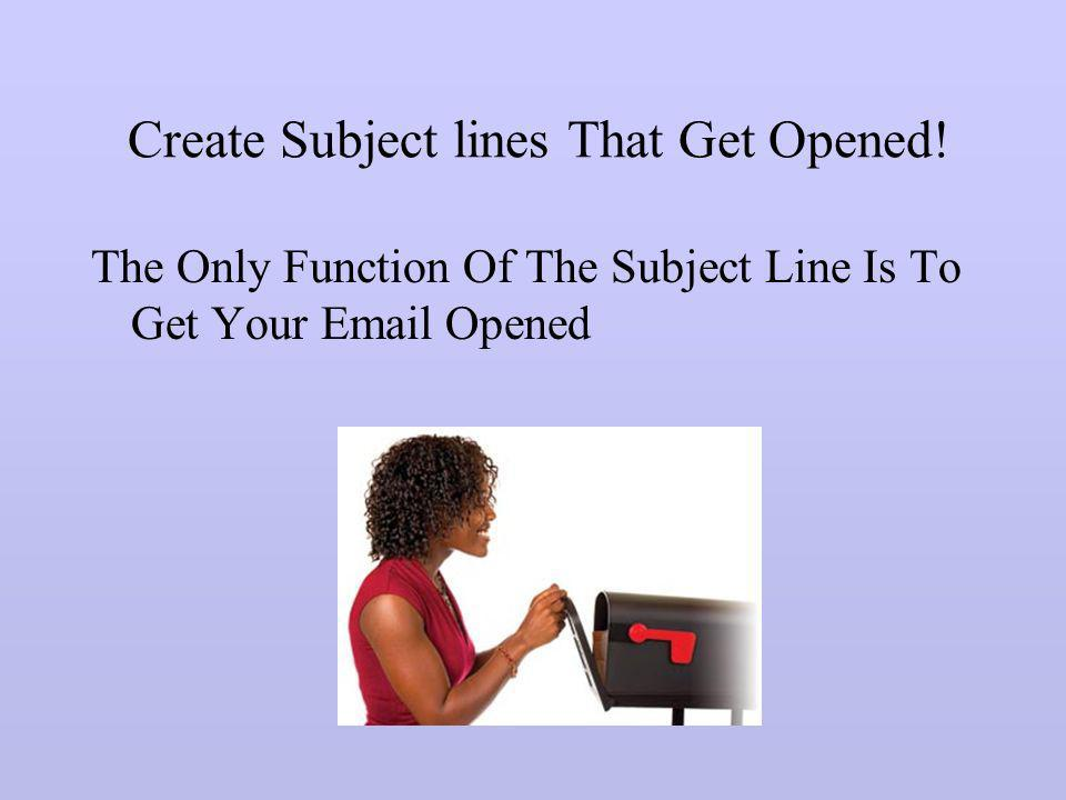 Create Subject lines That Get Opened!