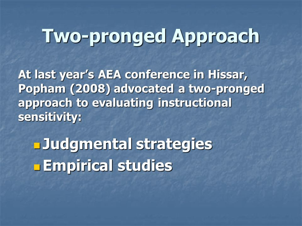 Two-pronged Approach Judgmental strategies Empirical studies