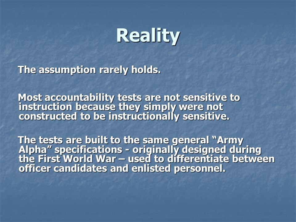 Reality The assumption rarely holds.