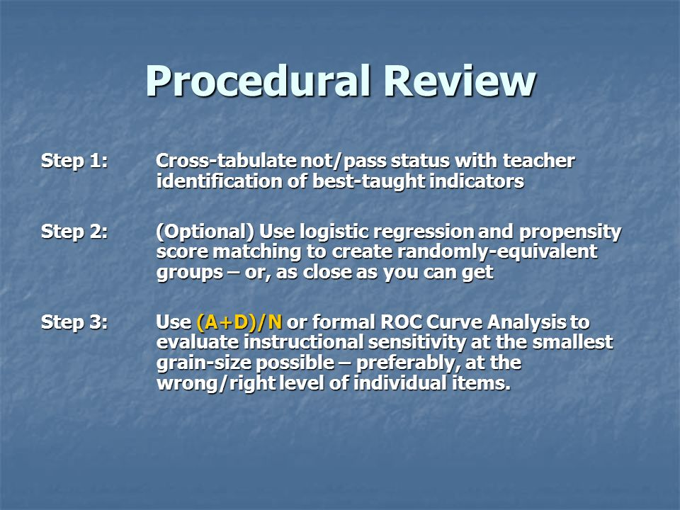 Procedural Review Step 1: Cross-tabulate not/pass status with teacher identification of best-taught indicators.