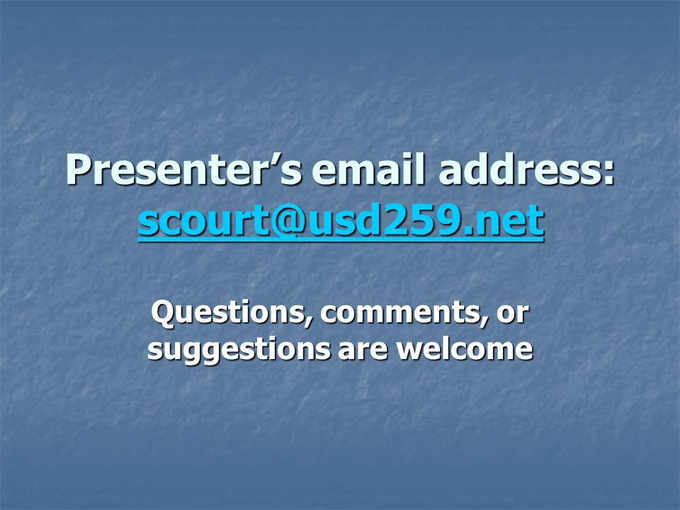 Presenter's email address: scourt@usd259.net