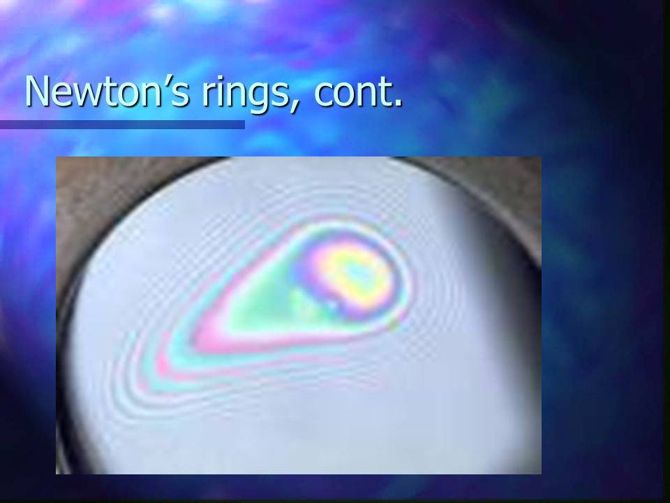 Newton's rings, cont.