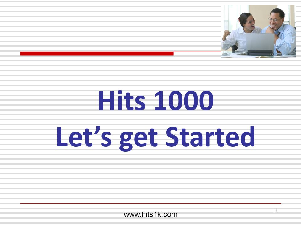 WillHelpYouOut.com www.hits1k.com Hits 1000 Let's get Started