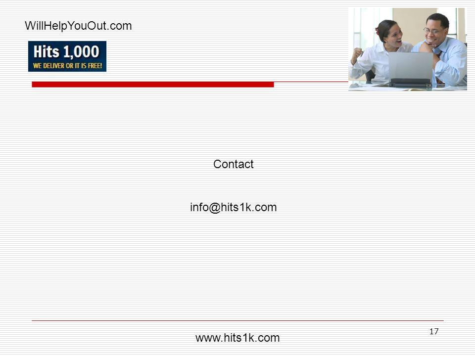 WillHelpYouOut.com Contact www.hits1k.com info@hits1k.com