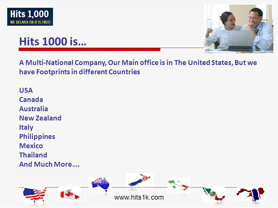 www.hits1k.com Hits 1000 is… A Multi-National Company, Our Main office is in The United States, But we have Footprints in different Countries.