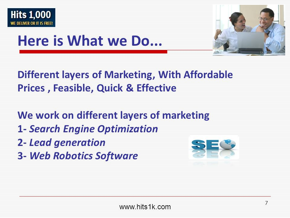 www.hits1k.comHere is What we Do... Different layers of Marketing, With Affordable Prices , Feasible, Quick & Effective.