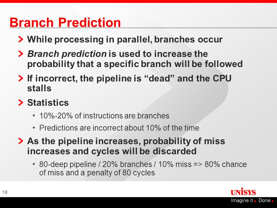 Branch Prediction While processing in parallel, branches occur