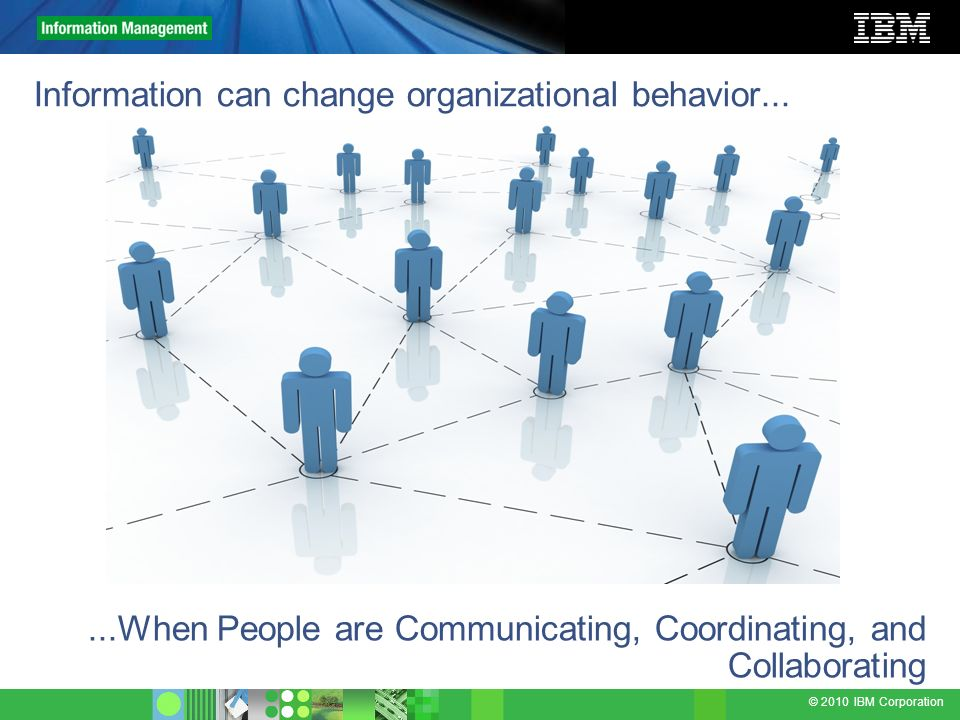 Information can change organizational behavior...