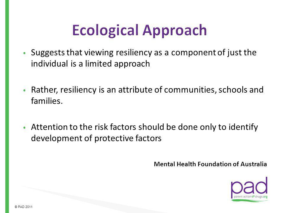 Ecological Approach Suggests that viewing resiliency as a component of just the individual is a limited approach.