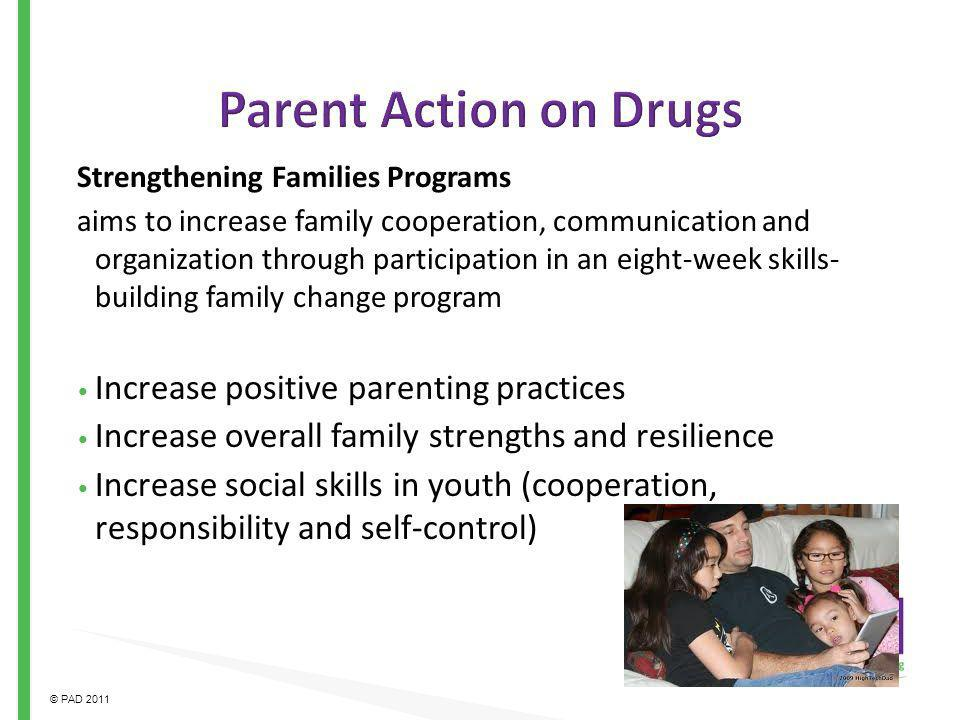 Parent Action on Drugs Increase positive parenting practices