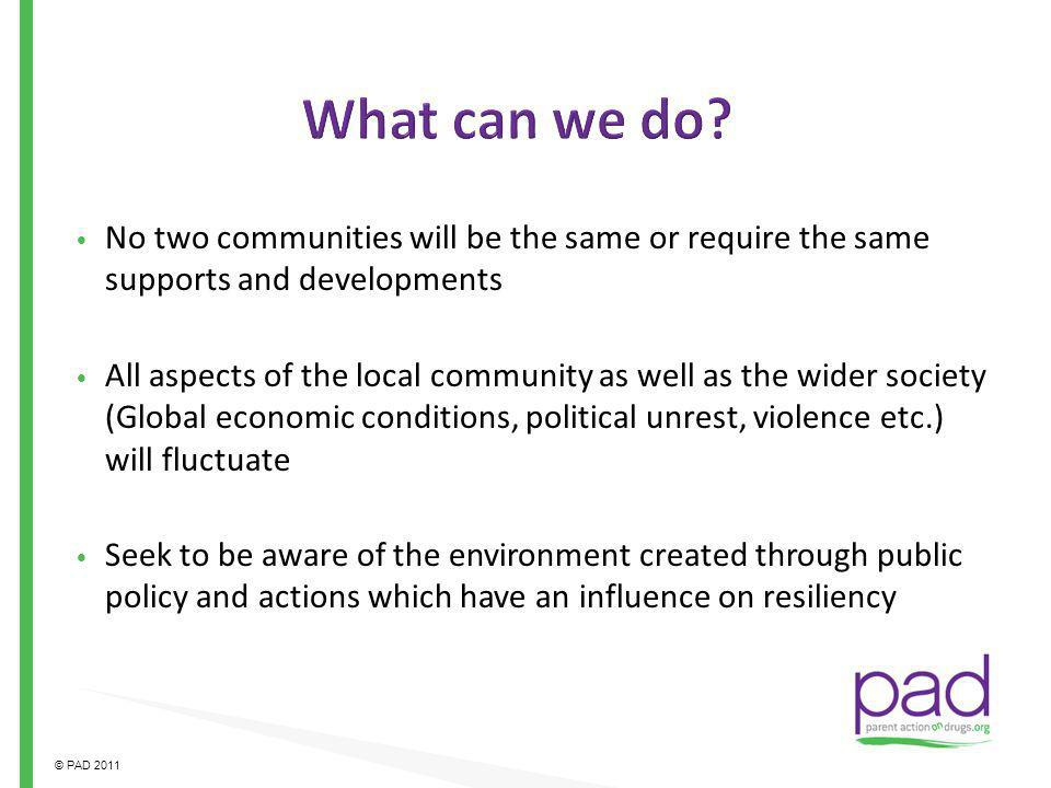 What can we do No two communities will be the same or require the same supports and developments.