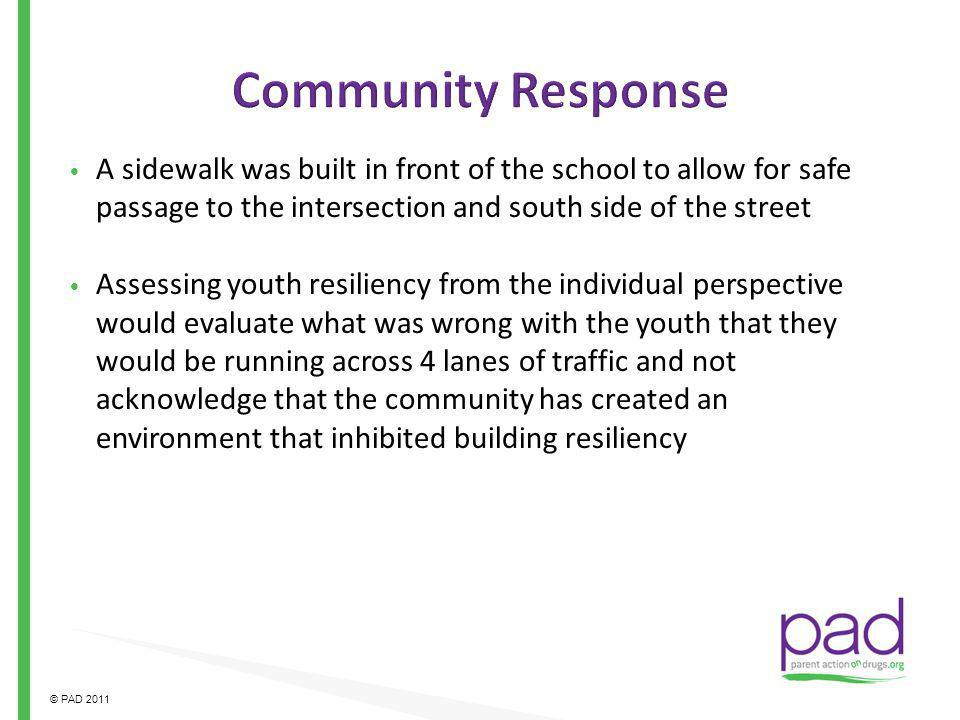 Community Response A sidewalk was built in front of the school to allow for safe passage to the intersection and south side of the street.