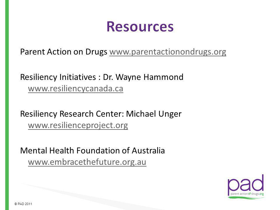 Resources Parent Action on Drugs www.parentactionondrugs.org