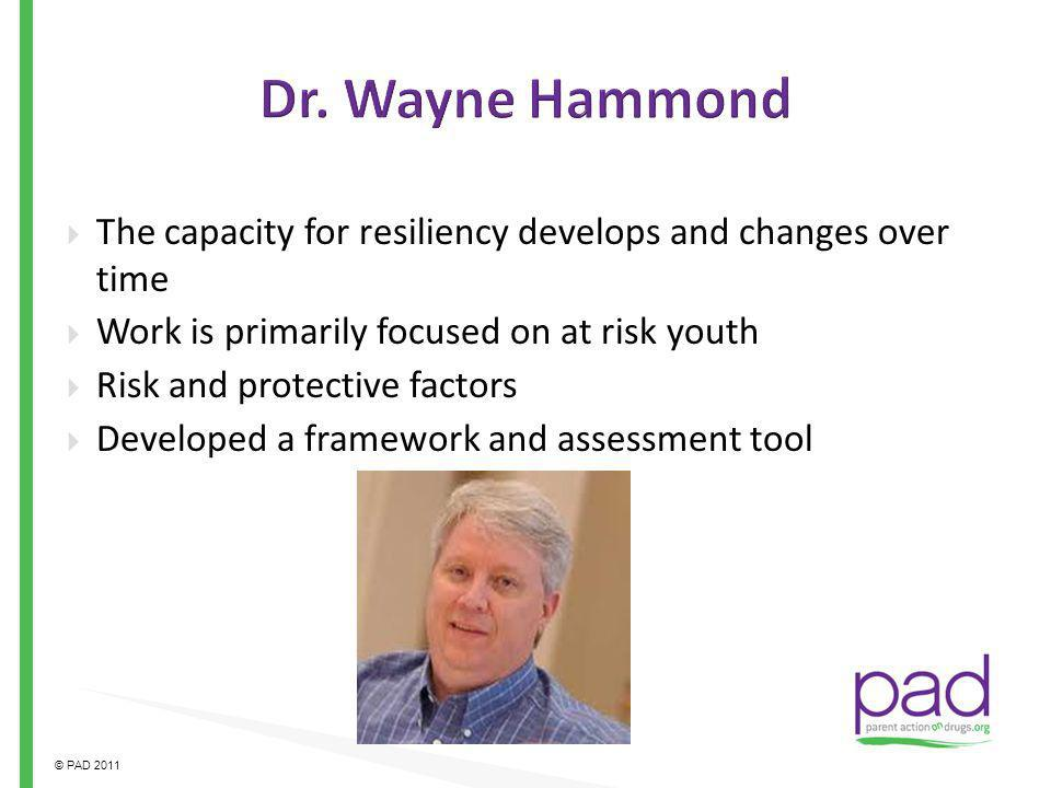Dr. Wayne Hammond The capacity for resiliency develops and changes over time. Work is primarily focused on at risk youth.