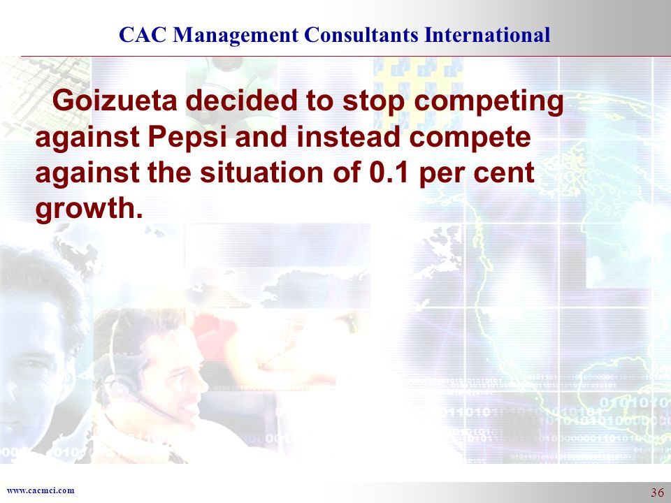 Goizueta decided to stop competing against Pepsi and instead compete against the situation of 0.1 per cent growth.